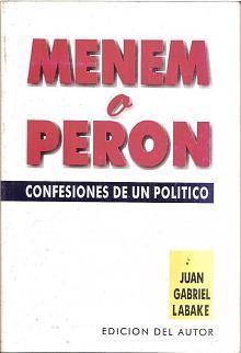 Tapa del libro Menem o Perón - Juan Gabriel Labaké -