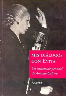 Tapa del libro Mis diálogos con Evita - Antonio Cafiero -