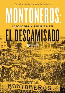 Tapa del libro Montoneros: ideología y política en El Descamisado - Giselle Nadra y Yamile Nadra -