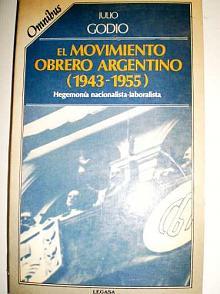Tapa del libro El Movimiento Obrero Argentino (1943-1955) - Julio Godio -