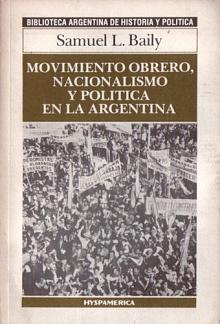 Tapa del libro Movimiento obrero, nacionalismo y política en la Argentina - Samuel Baily -