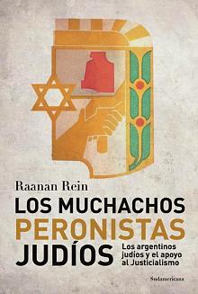 Tapa del libro Los muchachos peronistas judíos - Rein Raanan - <dt>Año</dt> <dd>2015</dd>