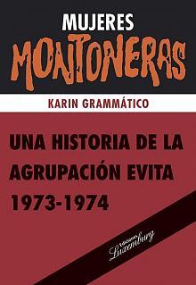 Tapa del libro Mujeres Montoneras - Karin Grammatico -