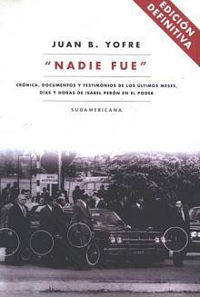 """Tapa del libro """"Nadie fue"""" - Juan Bautista Yofre -"""