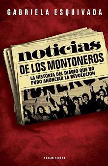 Tapa del libro Noticias de los Montoneros - Gabriela Esquivada -