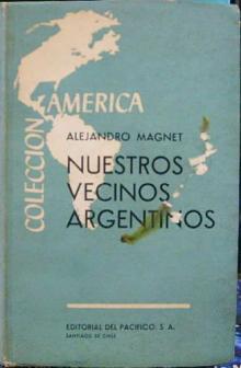 Tapa del libro Nuestros vecinos Argentinos - Alejandro Magnet -