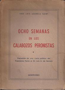 Tapa del libro Ocho semanas en los calabozos peronistas - José Luis Azarola Saint -