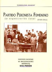 Tapa del libro Partido Peronista Femenino - Carolina Barry -