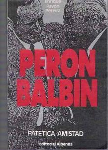 Tapa del libro Perón Balbín - Enrique Pavón Pereyra -