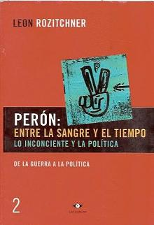 Tapa del libro Perón: entre la sangre y el tiempo (II) - León Rozitchner -