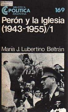 Tapa del libro Perón y la Iglesia 1943-1955 - María José Lubertino Beltrán -
