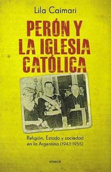 Tapa del libro Perón y la Iglesia Católica - Lila Caimari -