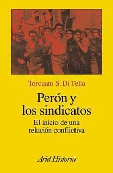 Tapa del libro Perón y los sindicatos - Torcuato Di Tella -