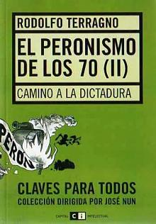 Tapa del libro El Peronismo de los 70 (II) - Rodolfo Terragno -