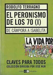 Tapa del libro El peronismo de los 70 (I) - Rodolfo Terragno -