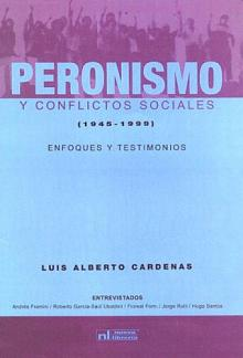 Tapa del libro Peronismo y Conflictos Sociales 1945-1999 - Luis Alberto Cárdenas -