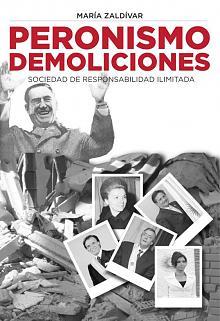 Tapa del libro Peronismo Demoliciones - María Zaldívar -