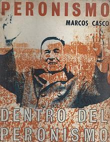 Tapa del libro peronismo dentro del peronismo - Marcos Casco -
