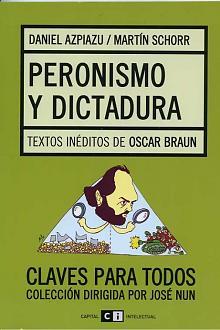 Tapa del libro Peronismo y Dictadura - Daniel Azpiazu -