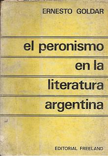 Tapa del libro el peronismo en la literatura argentina - Ernesto Goldar -