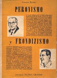 Tapa del libro Peronismo y Frondizismo - Enrique Rivera -