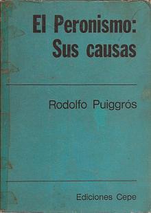 Tapa del libro El Peronismo: sus causas - Rodolfo Puiggrós -