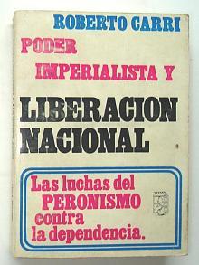 Tapa del libro Poder imperialista y liberación nacional - Roberto Carri -