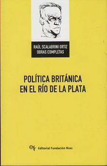 Tapa del libro Política británica en el Río de La Plata - Raúl Scalabrini Ortiz -