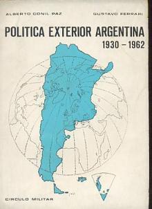 Tapa del libro Política exterior argentina  - Alberto Conil Paz y Gustavo Ferrari -