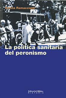 Tapa del libro La política sanitaria del Peronismo - Karina Ramacciotti - <dt>Año</dt> <dd>1988</dd>