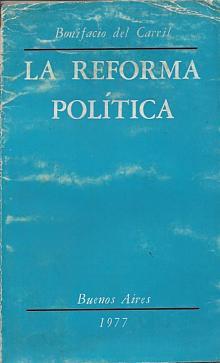 Tapa del libro la reforma política - Bonifacio Del Carril -