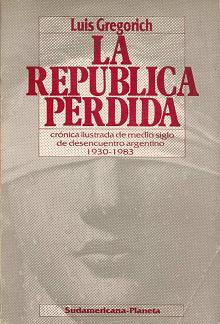 Tapa del libro La república perdida - Luis Gregorich -