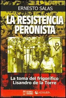 Tapa del libro La resistencia peronista - Ernesto José Salas -