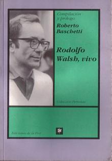 Tapa del libro Rodolfo Walsh, vivo - Roberto Baschetti -