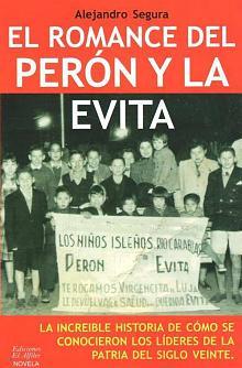 Tapa del libro El romance del Perón y la Evita - Alejandro Segura -