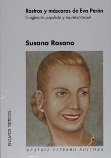 Tapa del libro Rostros y máscaras de Eva Perón - Susana Rosano -