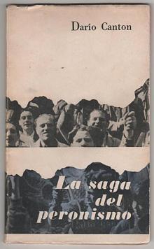 Tapa del libro La saga del peronismo - Darío Cantón -