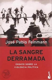 Tapa del libro La sangre derramada - José Pablo Feinmann -