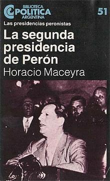 Tapa del libro La segunda presidencia de Perón - Horacio Maceyra -
