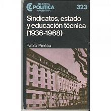 Tapa del libro sindicatos, estado y educación técnica - Pablo Pineau -