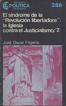 Tapa del libro El síndrome de la revolución libertadora (II) - José Oscar Frigerio -