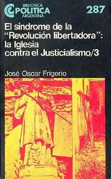 Tapa del libro El síndrome de la revolución libertadora (III) - José Oscar Frigerio -