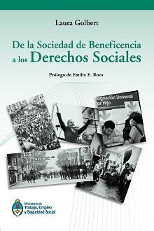 Tapa del libro De la sociedad de beneficiencia a los derechos sociales - Laura Golbert -