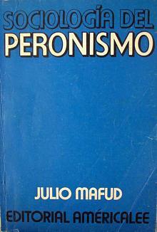 Tapa del libro Sociología del Peronismo - Julio Mafud -
