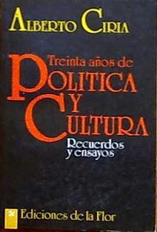 Tapa del libro Treinta años de política y cultura - Alberto Ciria -