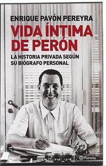 Tapa del libro Vida íntima de Perón - Enrique Pavón Pereyra -