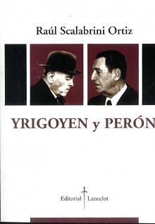 Tapa del libro Yrigoyen y Perón - Raúl Scalabrini Ortiz -