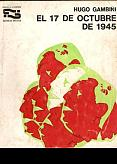 Tapa del libro El 17 de octubre de 1945 - Hugo Gambini -