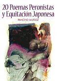 Tapa del libro 20 poemas peronistas y equitación japonesa - Pancho Muñoz -