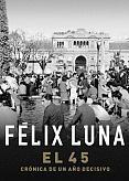 Tapa del libro El 45 - Félix Luna -